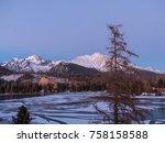 sunset in hight tatras. evening ... | Shutterstock . vector #758158588