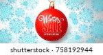 winter sale lettering on bauble | Shutterstock .eps vector #758192944