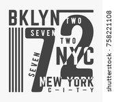 t shirt print design. bklyn 72... | Shutterstock .eps vector #758221108