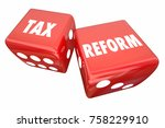 tax reform dice rolling save... | Shutterstock . vector #758229910