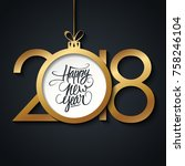 2018 happy new year greeting... | Shutterstock .eps vector #758246104