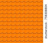 roof tiles seamless pattern.... | Shutterstock .eps vector #758308804