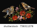 embroidery birds and flowers... | Shutterstock .eps vector #758311378