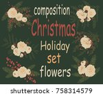 christmas floral elements.... | Shutterstock .eps vector #758314579