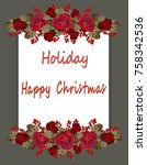christmas floral border on two... | Shutterstock .eps vector #758342536