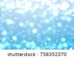 blue bokeh background  | Shutterstock . vector #758352370