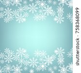abstract background. snowflakes.... | Shutterstock .eps vector #758368099