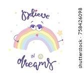 believe in a dreams  cute... | Shutterstock .eps vector #758426098