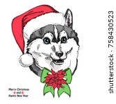christmas card. husky in a red...   Shutterstock .eps vector #758430523