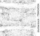 grunge black and white seamless ... | Shutterstock . vector #758434504