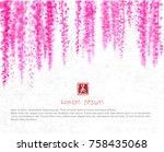 pink wisteria blossom on white... | Shutterstock .eps vector #758435068