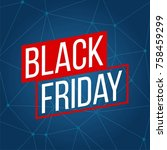 abstract vector black friday... | Shutterstock .eps vector #758459299