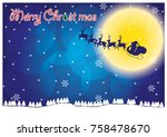 silhouette of santa and deer... | Shutterstock .eps vector #758478670