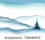 christmas watercolor mountains... | Shutterstock .eps vector #758484919