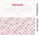 firefighter concept with thin... | Shutterstock .eps vector #758504374