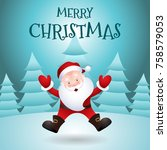 merry christmas. happy santa... | Shutterstock .eps vector #758579053
