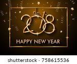 2018 happy new year background... | Shutterstock . vector #758615536