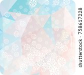abstract winter background with ...   Shutterstock . vector #758617228