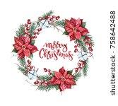 watercolor christmas wreath of... | Shutterstock . vector #758642488