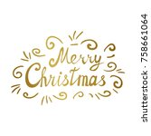 merry christmas lettering with... | Shutterstock . vector #758661064