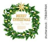 christmas wreath with green fir ...   Shutterstock .eps vector #758669464