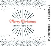christmas and happy new year... | Shutterstock .eps vector #758680678
