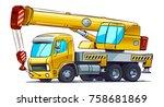 cartoon crane truck. vector... | Shutterstock .eps vector #758681869