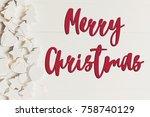 merry christmas text  seasonal... | Shutterstock . vector #758740129