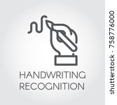 Stock vector handwriting recognition line icon hand holding pen and writing signature image drawn in outline 758776000