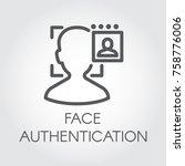 face authentication outline...   Shutterstock .eps vector #758776006