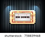 theater sign ticket on curtain... | Shutterstock .eps vector #758839468
