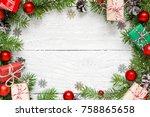 christmas frame made of fir... | Shutterstock . vector #758865658