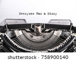 everyone has a story typed... | Shutterstock . vector #758900140