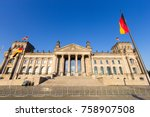 the reichstag building in... | Shutterstock . vector #758907508