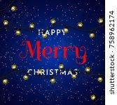 happy merry christmas... | Shutterstock .eps vector #758962174