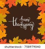 happy thanksgiving poster with... | Shutterstock .eps vector #758979040