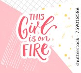 this girl is on fire. funny...   Shutterstock .eps vector #759018586