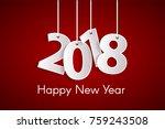 happy new year 2018 concept... | Shutterstock .eps vector #759243508