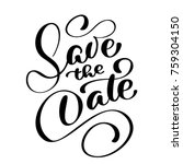 save the date text calligraphy... | Shutterstock .eps vector #759304150