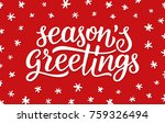 seasons greetings calligraphy... | Shutterstock .eps vector #759326494