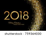 vector   2018 happy new year... | Shutterstock .eps vector #759364030