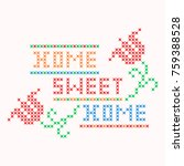home sweet home cross stitch... | Shutterstock .eps vector #759388528