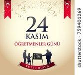 november 24th turkish teachers... | Shutterstock .eps vector #759401269