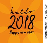 happy new year 2018. text... | Shutterstock .eps vector #759402769