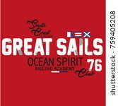 great sails  typography  t... | Shutterstock .eps vector #759405208