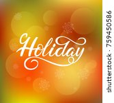 holiday hand drawn lettering... | Shutterstock .eps vector #759450586