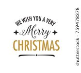 we wish you very merry... | Shutterstock .eps vector #759478378