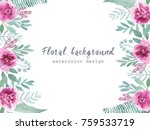 watercolor floral frame with... | Shutterstock . vector #759533719