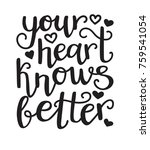 your heart knows better. vector ... | Shutterstock .eps vector #759541054