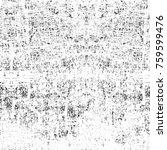 grunge black and white pattern. ... | Shutterstock . vector #759599476